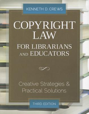 Copyright Law for Librarians and Educators By Crews, Kenneth D.